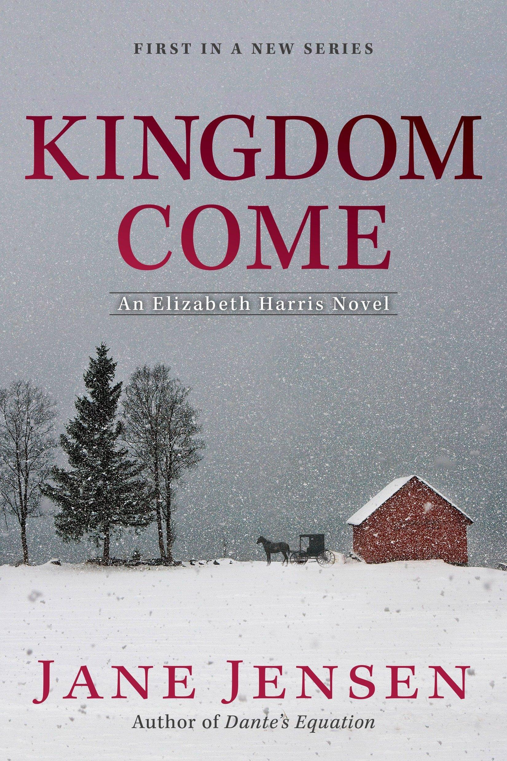 Kingdom Come (Elizabeth Harris Novel, An): Jane Jensen