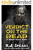 Verdict on the Dead: A Zombie Short Story