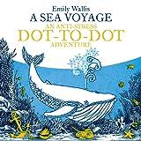 A Sea Voyage: An Anti-Stress Dot-to-Dot Adventure (Anti-Stress Dot-To-Dot Adventures)