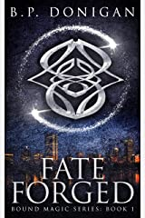 Fate Forged (Bound Magic Book 1) Kindle Edition