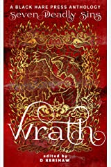 Wrath: Manifested in the individual who spurns love and opts instead for fury (Seven Deadly Sins Book 7) Kindle Edition
