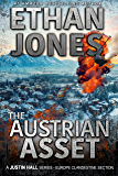 The Austrian Asset: A Justin Hall Spy Thriller: Action, Mystery, International Espionage and Suspense - Book 10