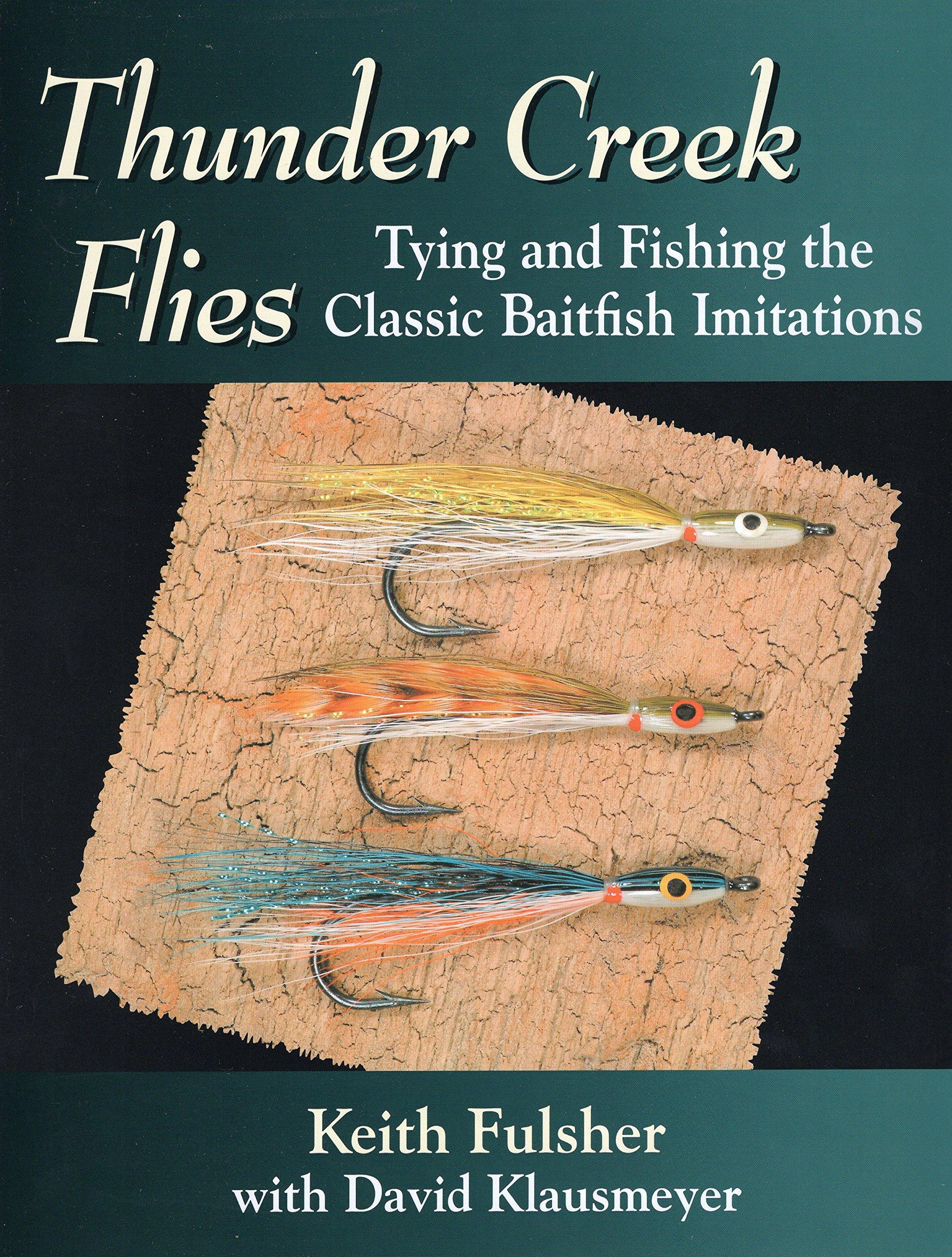 Read Online Thunder Creek Flies: Tying and Fishing the Classic Baitfish Imitations PDF ePub book