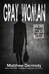 Gray Woman: A Woman's Guide to Gray Man Tactics Kindle Edition