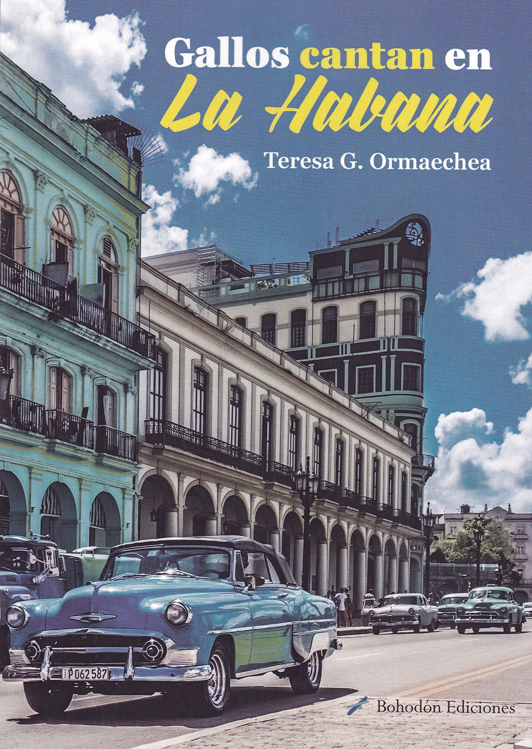 Gallos cantan en la Habana (Índigo): Amazon.es: Ormaechea ...