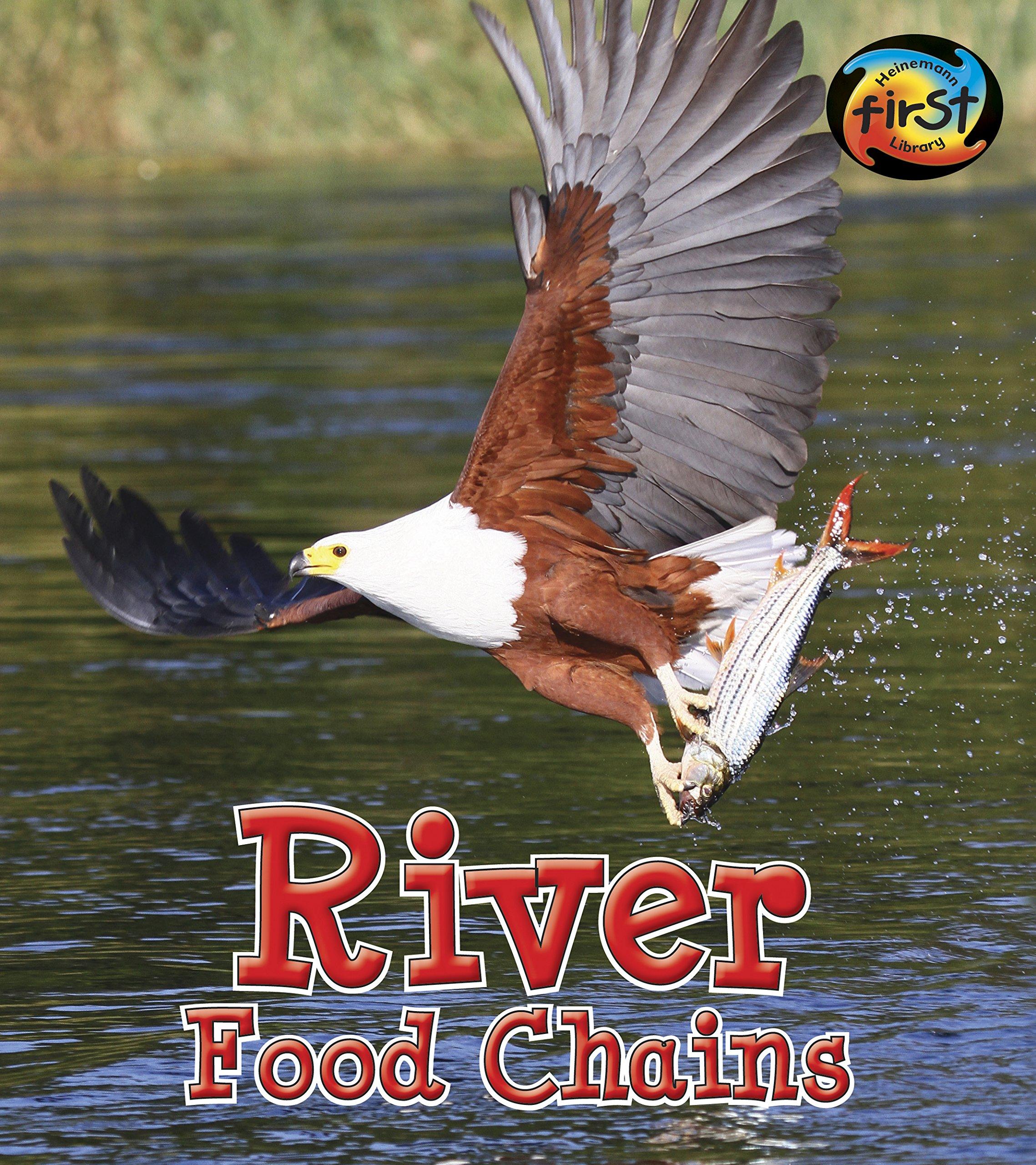 River Food Chains (Food Chains and Webs) pdf epub