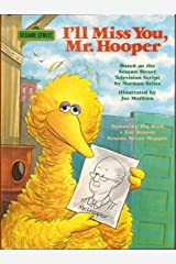 Sesame Street: I'll Miss You, Mr. Hooper (Books for Young Readers) Hardcover
