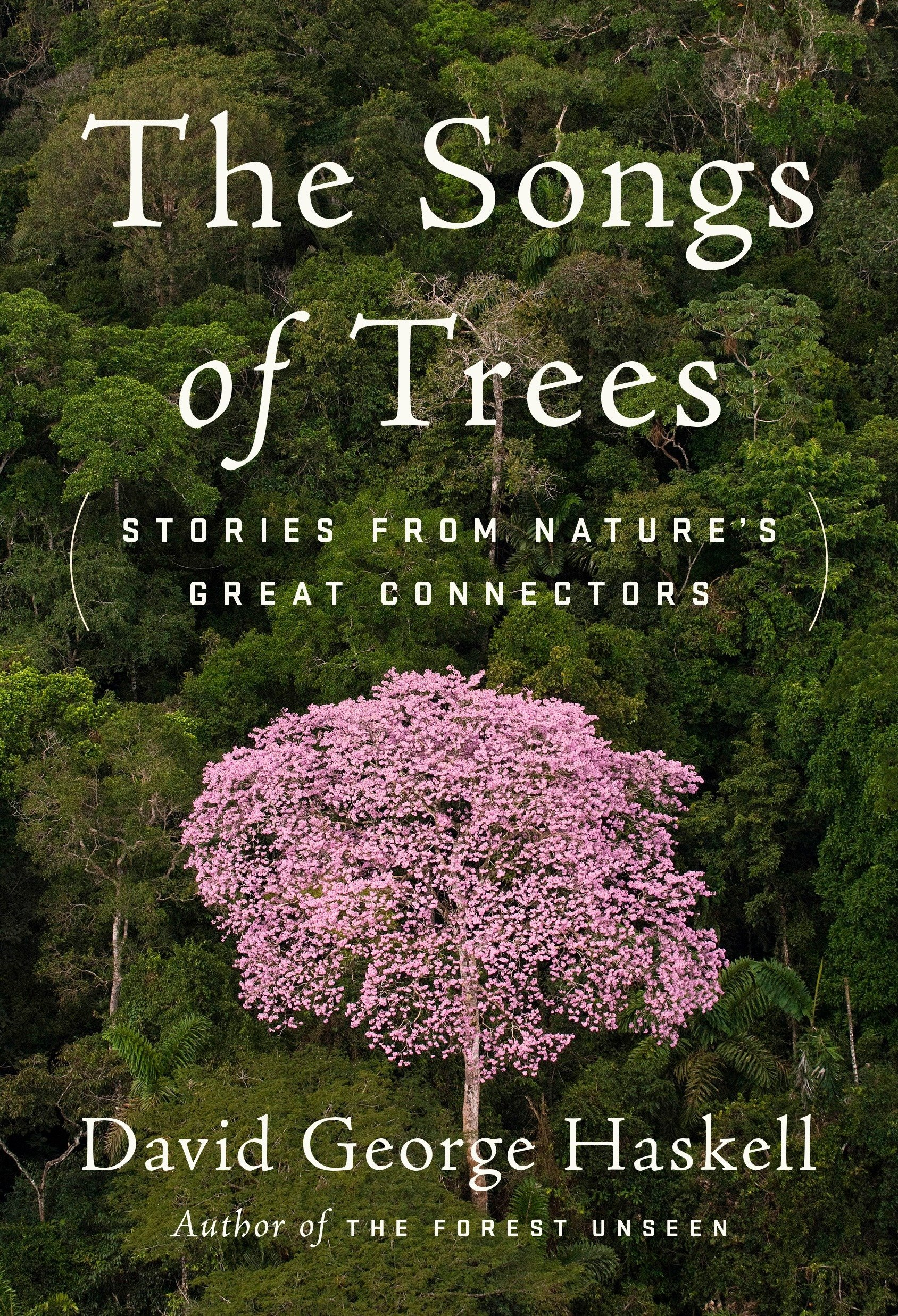 The Songs Of Trees Stories From Natures Great Connectors David