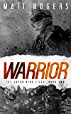 Warrior: A Jason King Thriller (The Jason King Files Book 2) (English Edition)