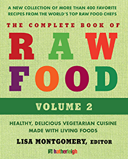 The complete book of raw food volume 1 healthy delicious the complete book of raw food volume 2 a new collection of more than forumfinder Images