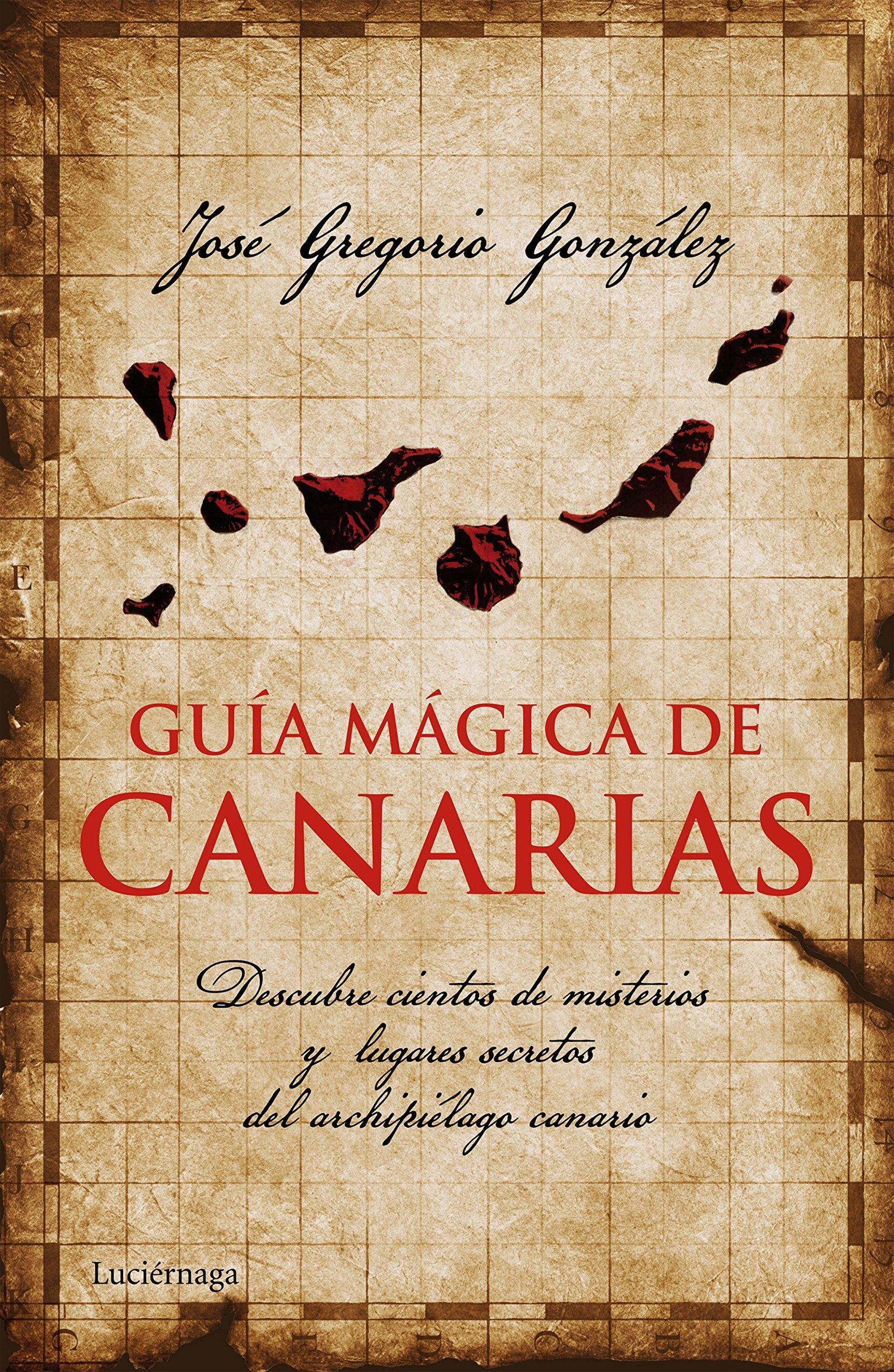 Guía mágica de Canarias: Descubre cientos de misterios y lugares ...