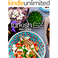 Turkish Recipes: A Turkish Cookbook with Easy Turkish Recipes (2nd Edition)