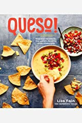 QUESO!: Regional Recipes for the World's Favorite Chile-Cheese Dip Hardcover
