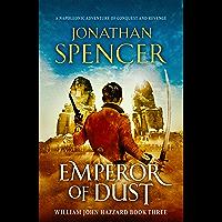 Emperor of Dust: A Napoleonic adventure of conquest and revenge (The William John Hazzard series Book 3)