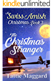 The Christmas Stranger (A Swiss Amish Christmas Book 3)