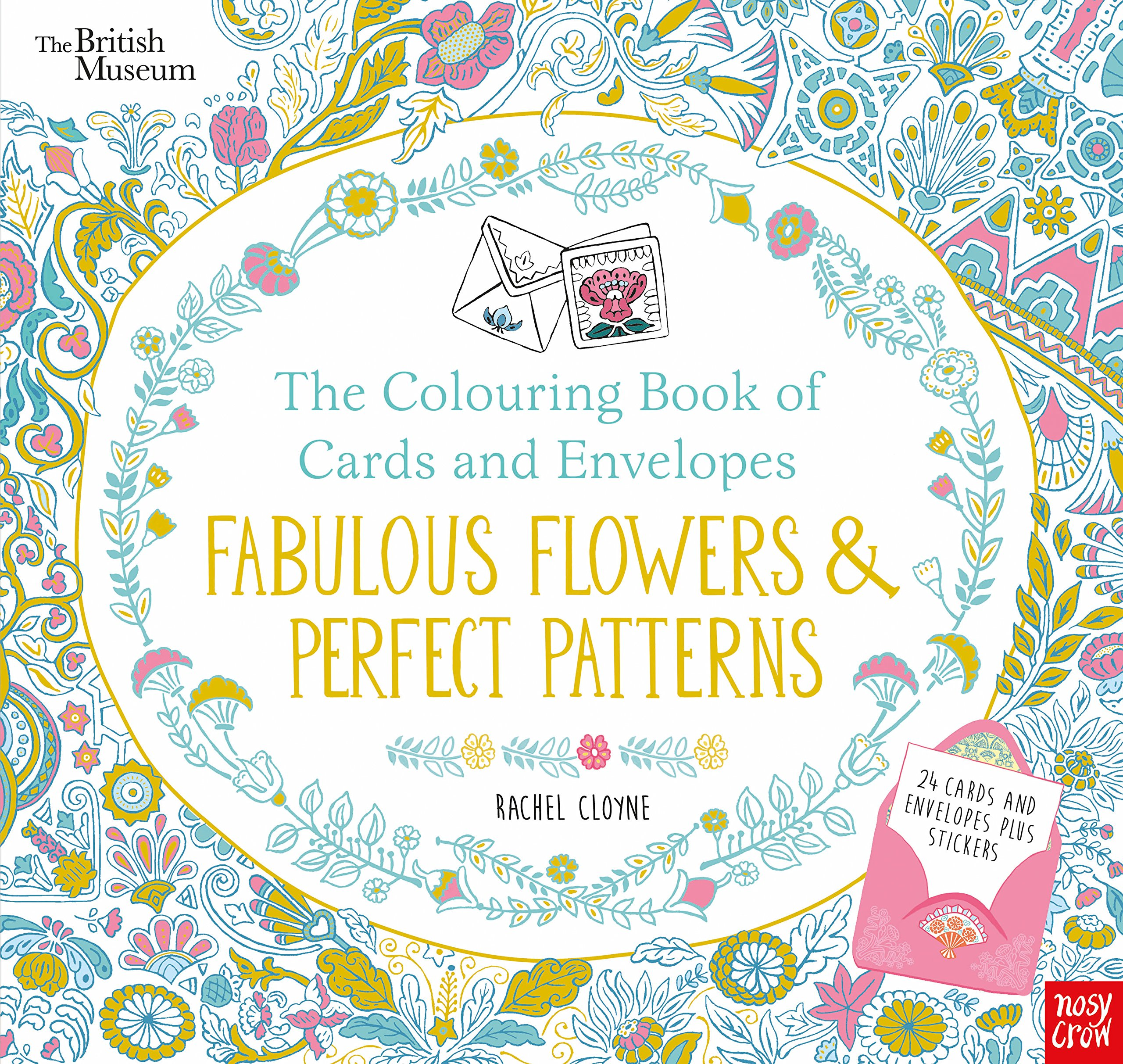 British Museum The Colouring Book Of Cards And Envelopes Fabulous Flowers Perfect Patterns Books Rachel Cloyne