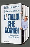 L'Italia che vorrei: Il manifesto civile dell'uomo che fa i libri (Gli specchi)
