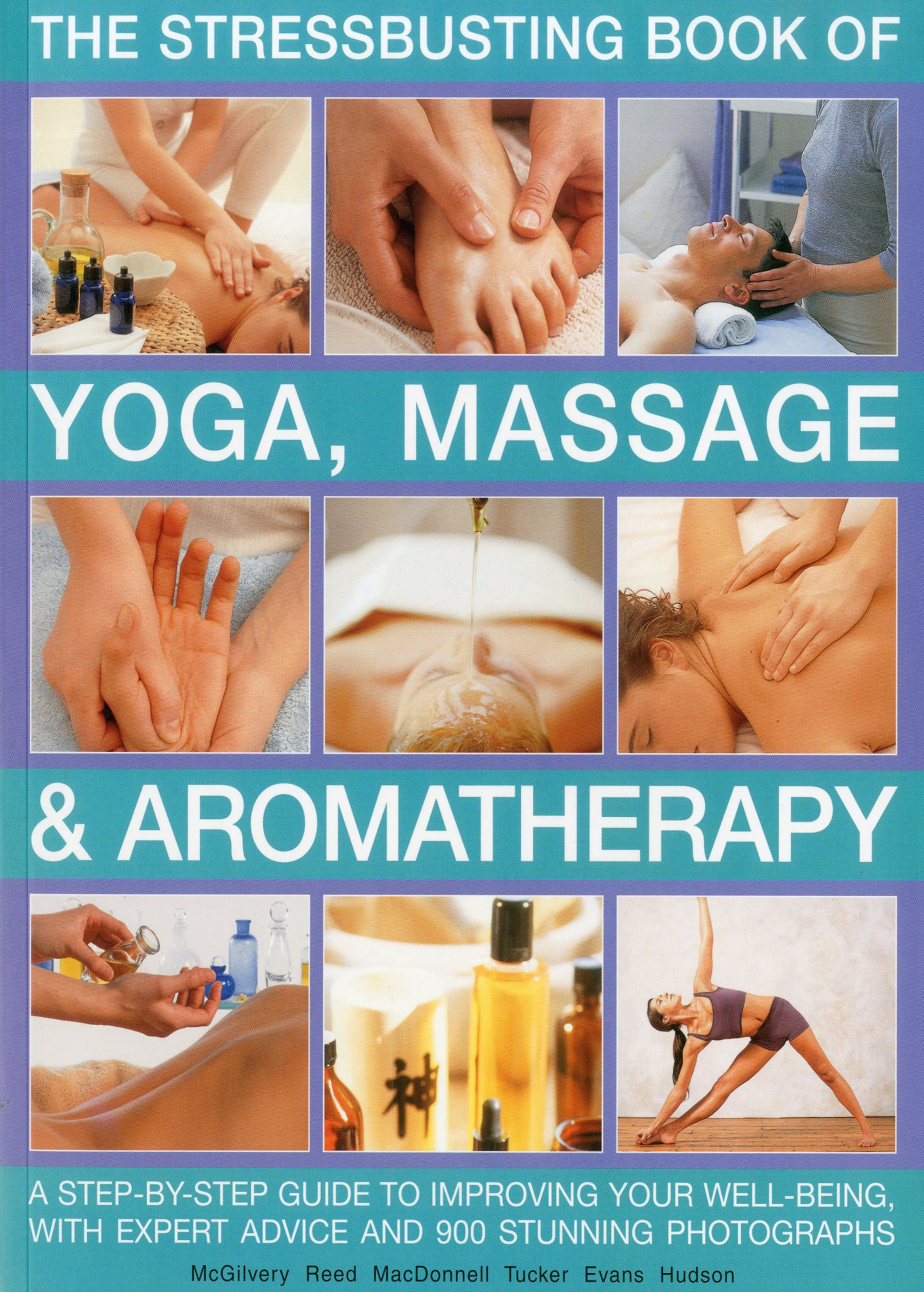 Stressbusting Book of Yoga, Massage &  Aromatherapy: A step-by-step guide to spiritual and physical well-being pdf epub