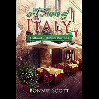 A Taste of Italy: Authentic Italian Recipes (English Edition)
