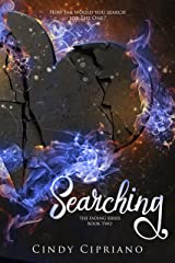 Searching (The Fading Series Book 2) Kindle Edition