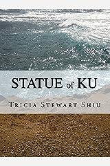 Statue of Ku: Moa Book Series Book 2 (Moa Series) Kindle Edition