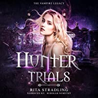 Hunter Trials: The Vampire Legacy, Book 2