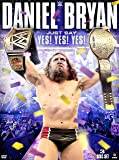 WWE: Daniel Bryan: Just Say Yes! Yes! Yes! Collection
