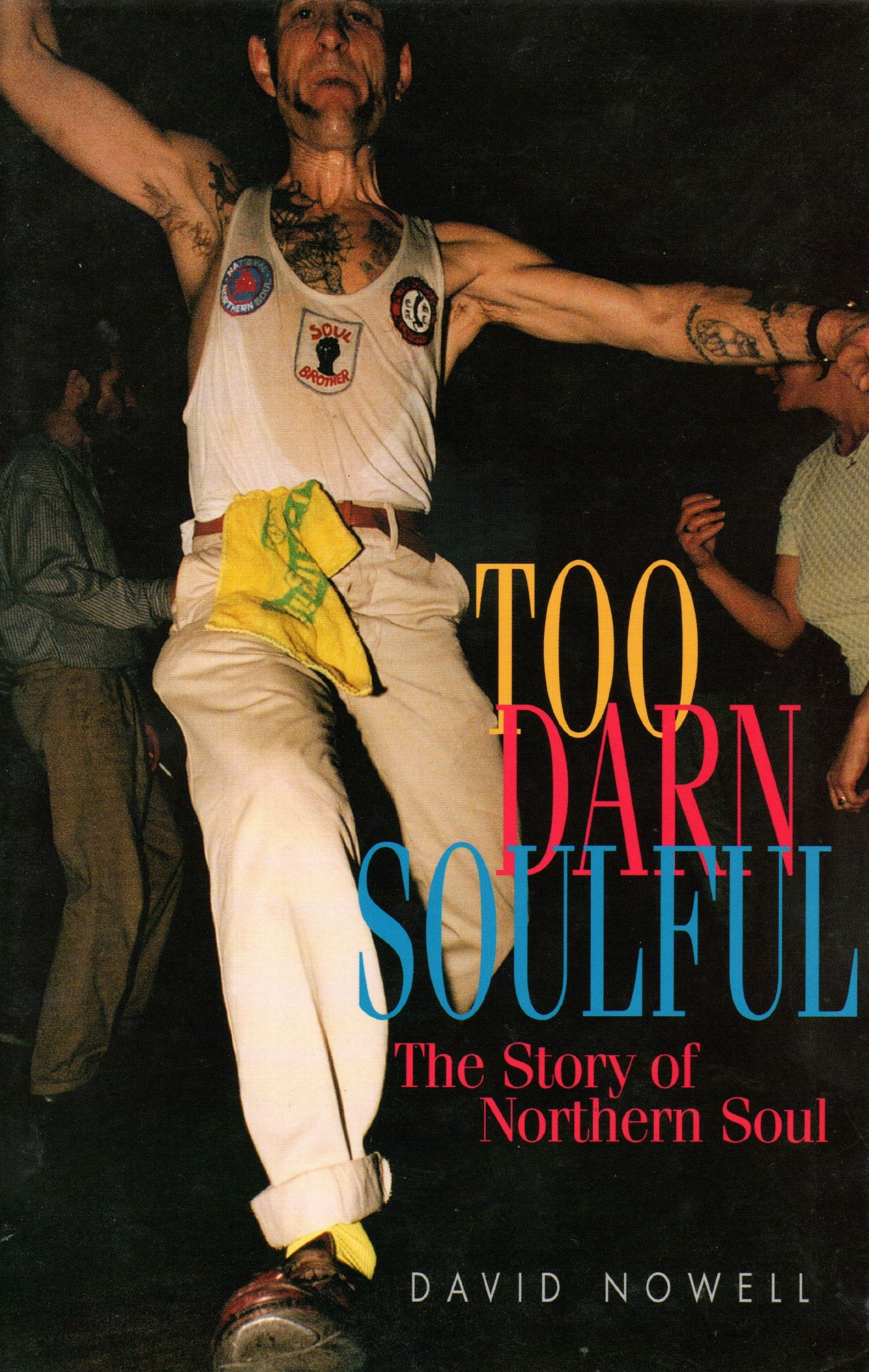 Read Online Too Darn Soulfull: The Story of Northern Soul ebook