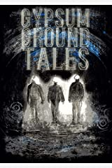 Gypsum Ground Tales Kindle Edition