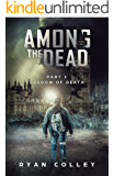 Among The Dead: Part One: Shadow of Death
