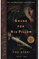 Grass for His Pillow (Tales of the Otori, Book 2) Paperback