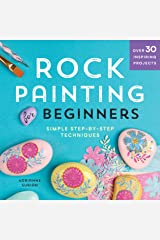 Rock Painting For Beginners: Simple Step-by-Step Techniques Kindle Edition