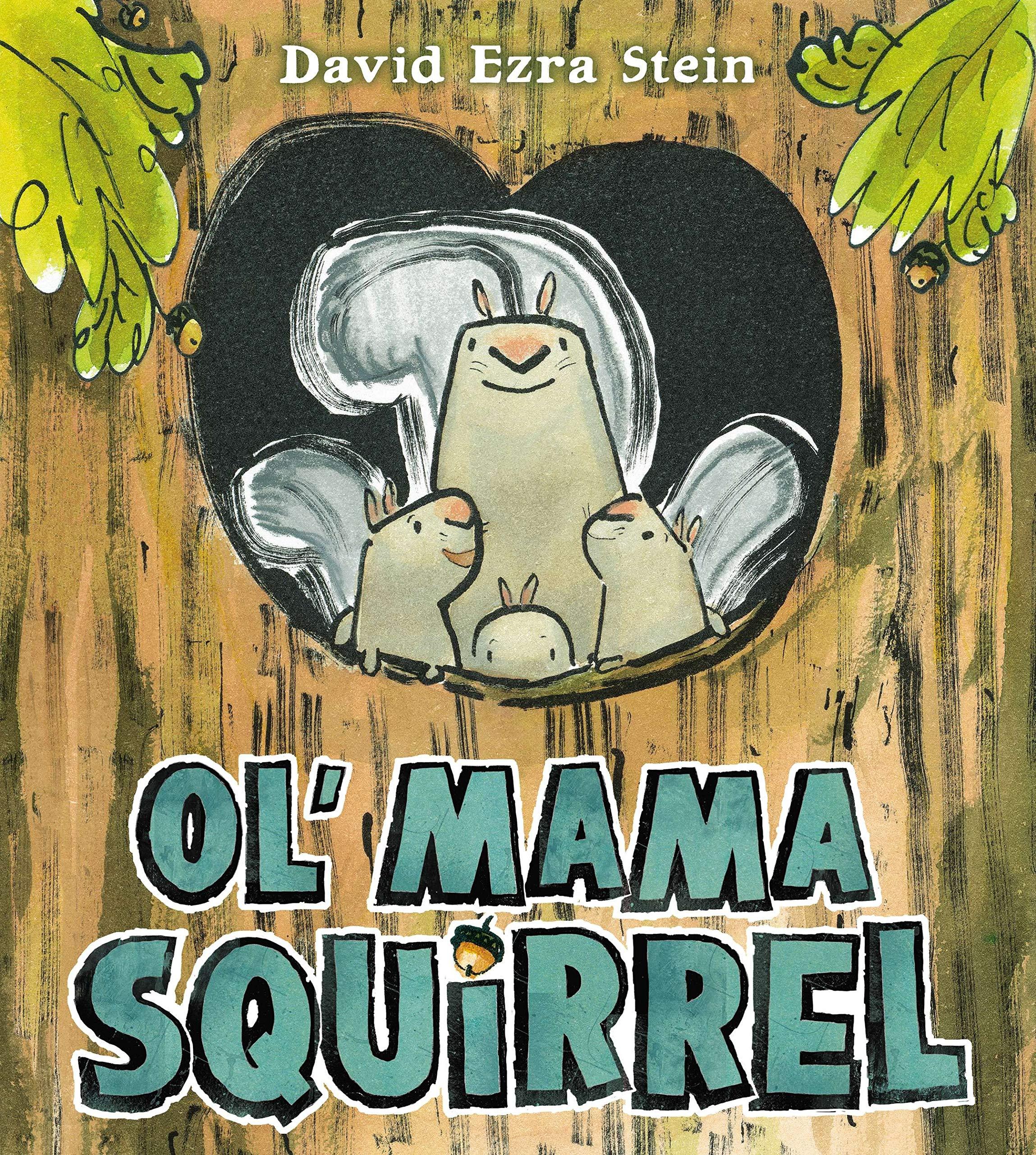 Ol' Mama Squirrel: Stein, David Ezra, Stein, David Ezra: 9780399256721:  Amazon.com: Books