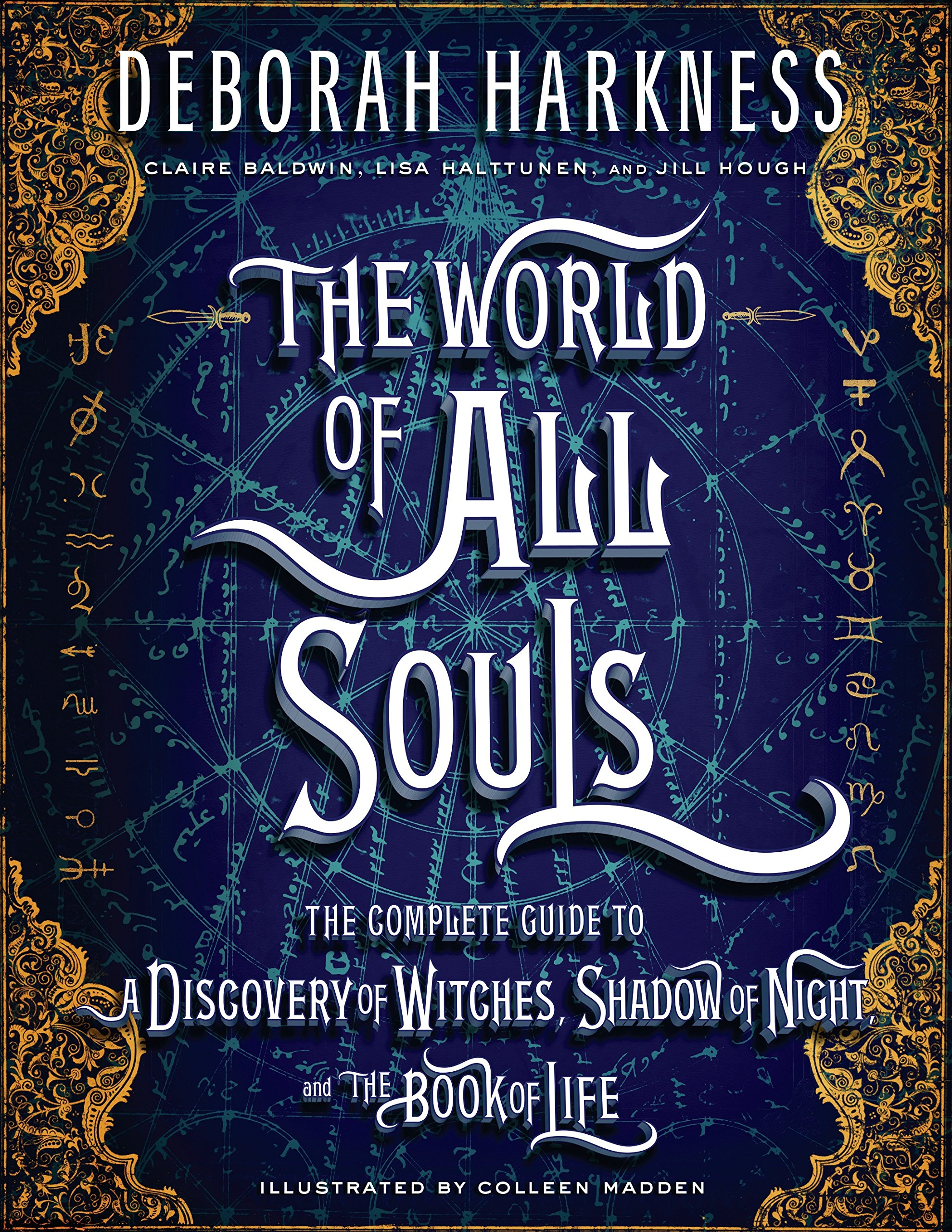 The World Of All Souls  The Complete Guide To A Discovery Of Witches Shadow Of Night And The Book Of Life  All Souls Trilogy   English Edition