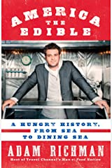 America the Edible: A Hungry History, from Sea to Dining Sea Paperback