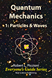 Quantum Mechanics 1: Particles and Waves (Everyone's Guide Series Book 3) (English Edition)