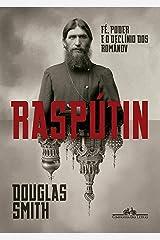 Raspútin: Fé, poder e o declínio dos Románov (Portuguese Edition) Kindle Edition