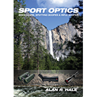 Sport Optics: Binoculars, Spotting Scopes & Riflescopes