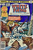 1978 - Marvel - #32 - White Fang Classic Comic - 52 Pages/No Ads - Collectible