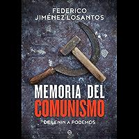 Memoria del comunismo: De Lenin a Podemos (Historia) (Spanish Edition)