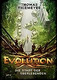 Evolution. Die Stadt der Überlebenden (German Edition)