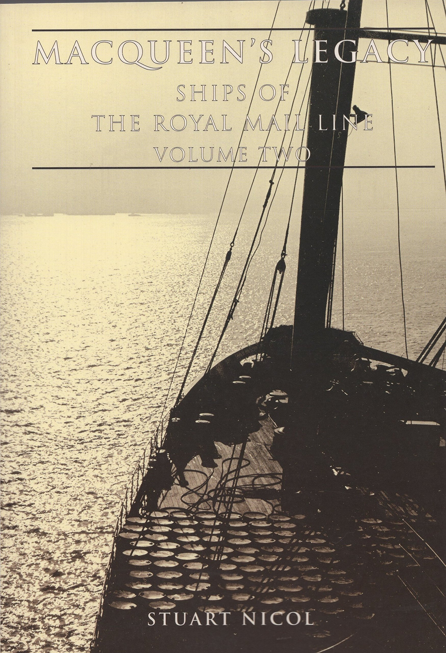 Macqueen's Legacy Volume Two: Ships of the Royal Mail Line pdf