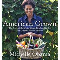 American Grown: The Story of the White House Kitchen Garden and Gardens Across America (English Edition)