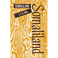 Somaliland: Being an Account of Two Expeditions into the Far Interior Together with a Complete List of Every Animal and Bird Known to Inhabit That Country, and a List of the Reptiles Collected by the Author