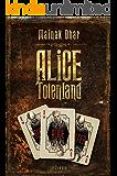 Alice im Totenland: Roman