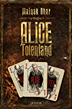 Alice im Totenland: Roman (German Edition)