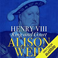 Henry VIII: King and Court