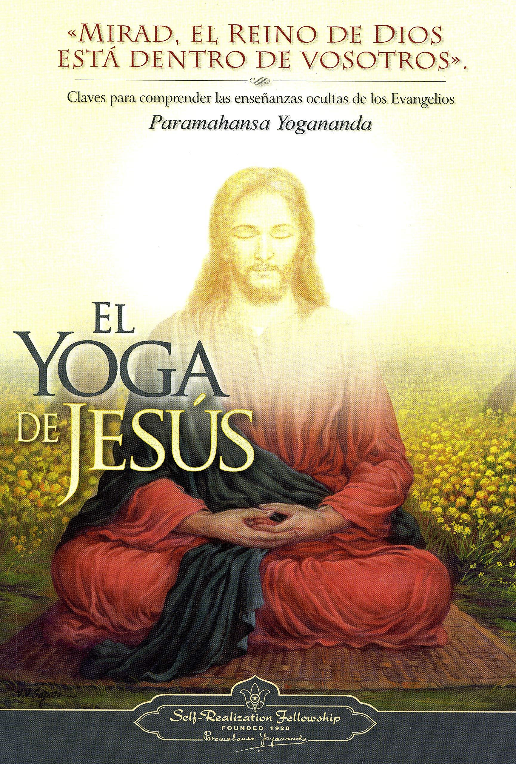El Yoga de Jesus - The Yoga of Jesus, Spanish (Spanish ...