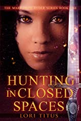 Hunting in Closed Spaces (The Marradith Ryder Series Book 1)