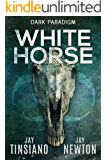 White Horse (Dark Paradigm Book 1)